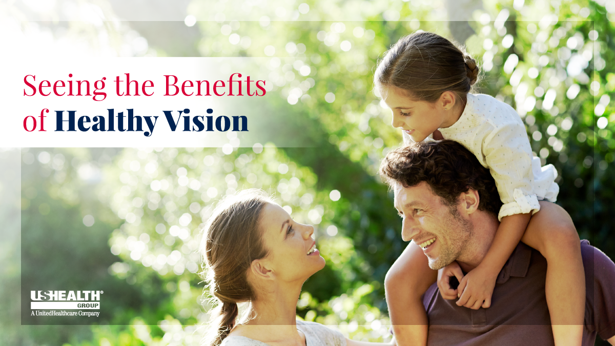 Seeing the Benefits of Healthy Vision USHEALTH Group