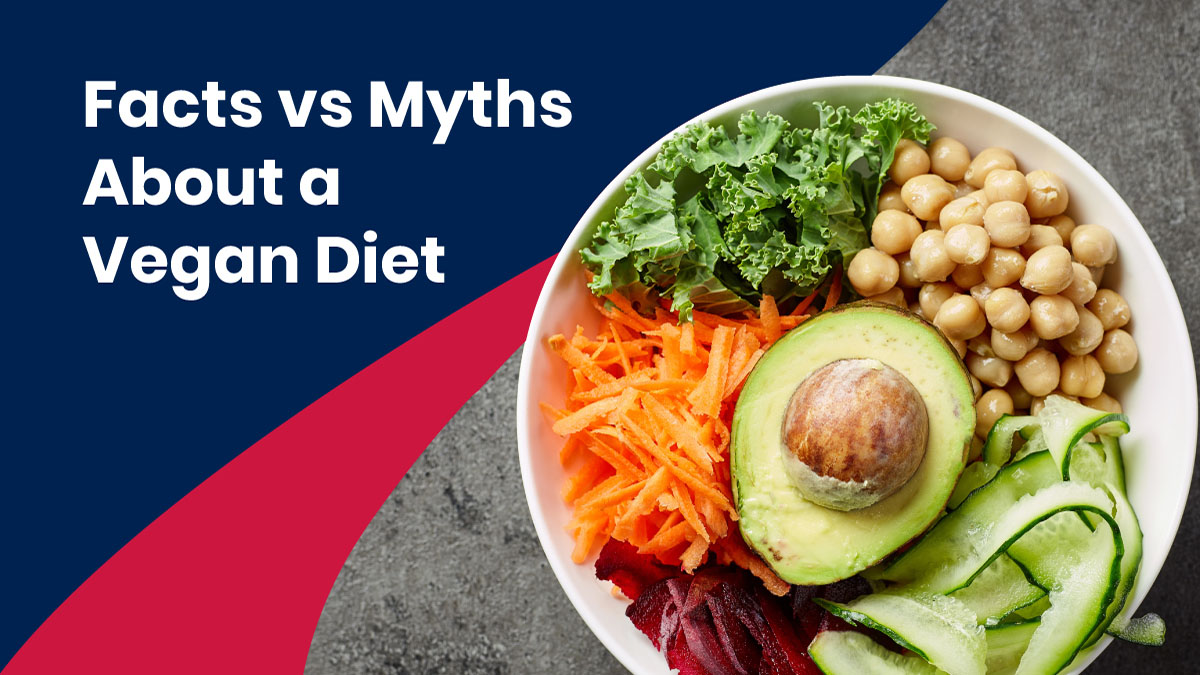 Vegan diet facts vs. myths