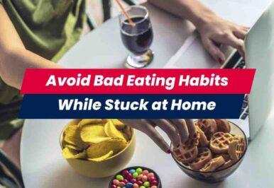 Avoid bad eating habits at home