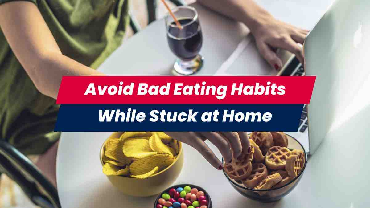 Avoid bad eating habits at home