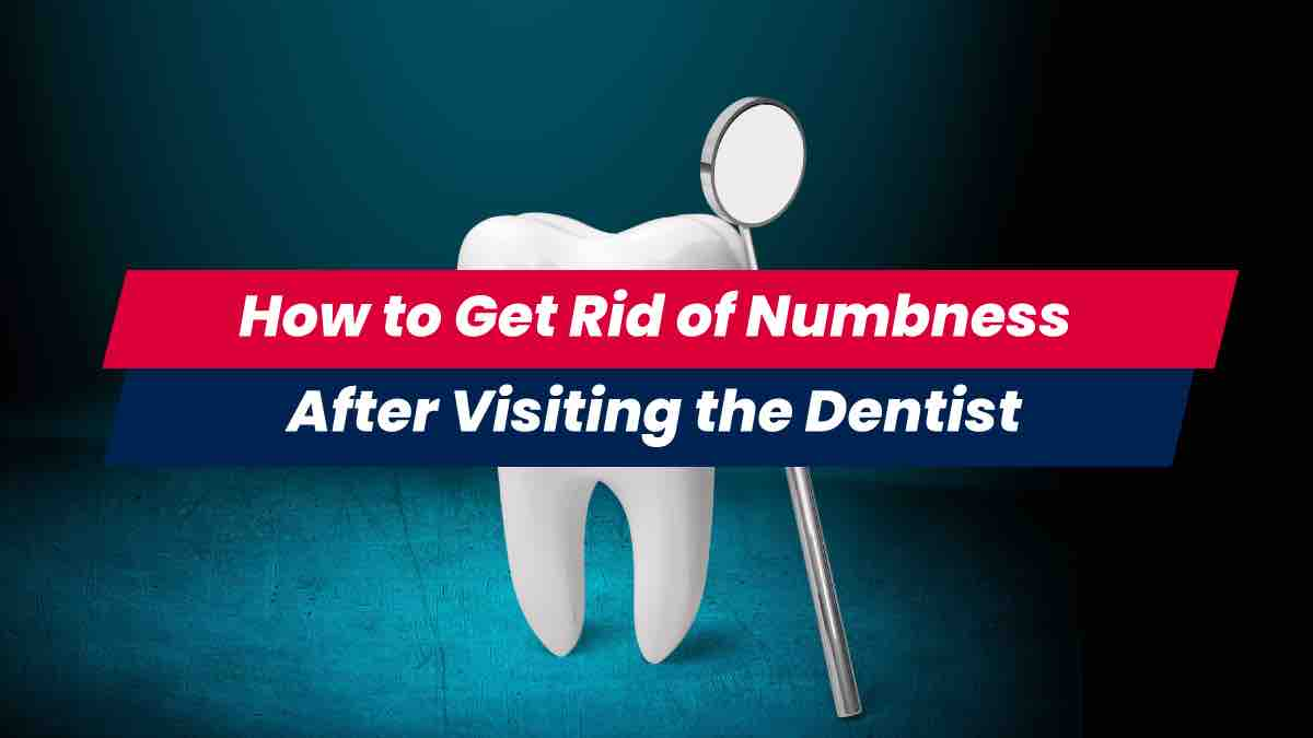 How to get rid of dental numbness